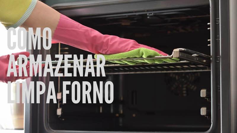 Como armazenar limpa forno