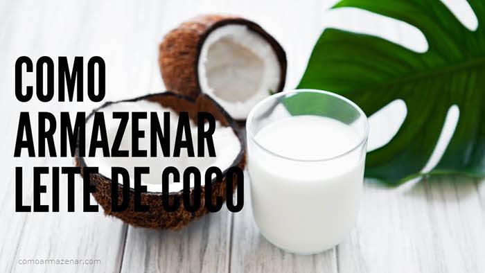 Como armazenar leite de coco