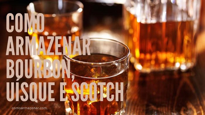 Como armazenar bourbon, uísque e scotch