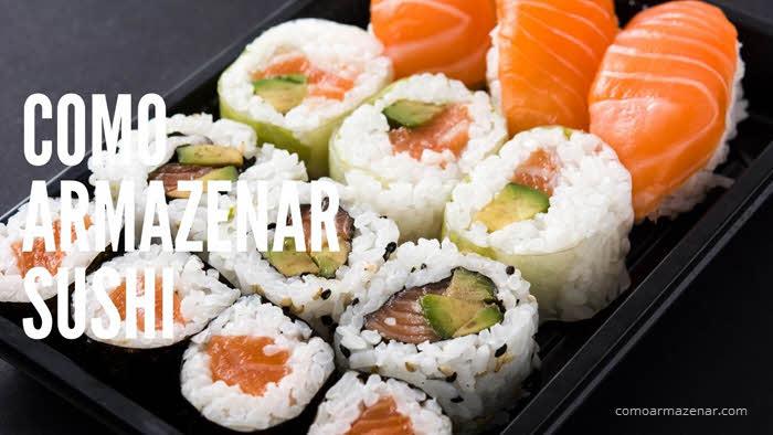 Como armazenar sushi