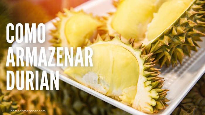 Como armazenar fruta Durian