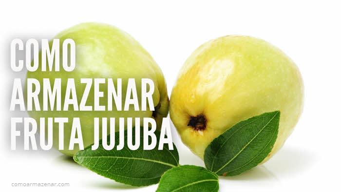 Como armazenar fruta jujuba ou jujube