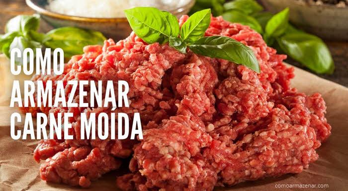 Como armazenar carne vermelha moída