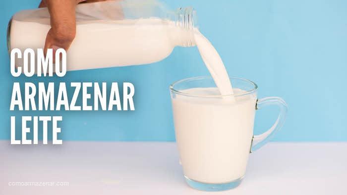 Como armazenar leite