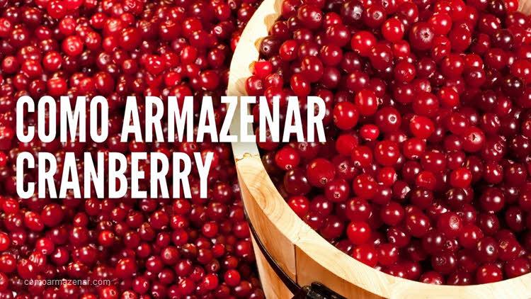 Como armazenar cranberry