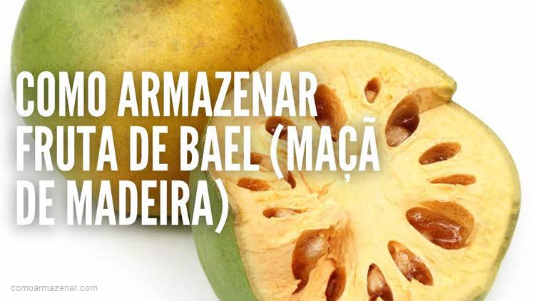Como armazenar fruta de Bael, maçã de madeira
